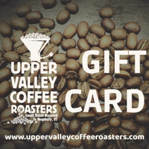 Upper Valley Coffee Roasters Gift Card www.uppervalleycoffeeroasters.com