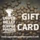 Upper Valley Coffee Roasters Gift Card www.uppervalleycoffeeroasters.com