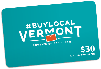 Blue rectangle with rounded edges like a giftcard reading, #BuyLocalVermont Powered by Gonift.com $30 limited time offer